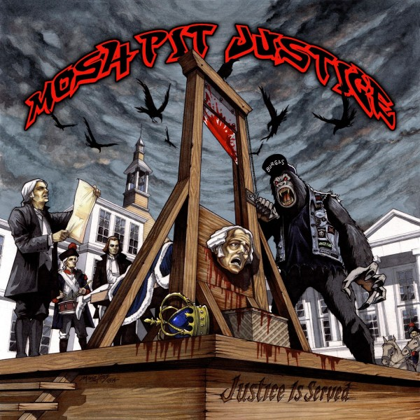 Mosh-Pit Justice - Justice Is Served *** PRE-ORDER